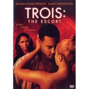 "DVD, Film:    ""TROIS, The Escort""    Starring Isaiah Washington, ..."