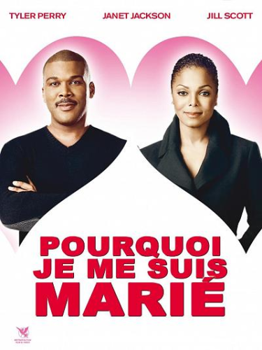 "DVD, Film:   ""POURQUOI JE ME SUIS MARIÉ  (WHY DID I GET MARRIED)""    de Tyler Perry (starring Janet Jackson, Malik YOBA, Jill Scott, Tasha Smith ...)"