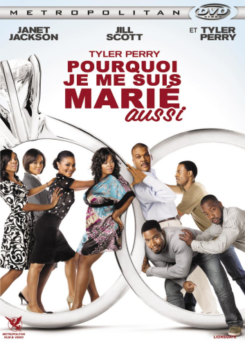 "DVD, Film:    ""POURQUOI JE ME SUIS MARIE AUSSI""  (WHY DID I GET MARRIED TOO)  ,      de/by  Tyler Perry.   Avec Janet Jackson, Jill Scott, Malik Yoba, Tyler Perry, ..."