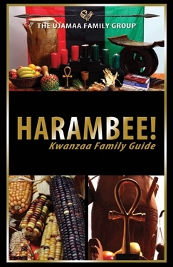 "BOOK, Culture:    ""HARAMBEE !  Kwanzaa Family Guide""    by The Ujamaa Family Group"