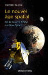 "LIVRE, Sciences & Techno: ""LE NOUVEL AGE SPATIAL, De La Guerre Froide au New Space"" par Xavier Pasco"