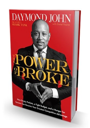 """THE POWER OF BROKE, How Empty Pockets... Can Become Your Greatest ... Advantage"" by Daymond John"