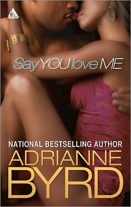 """SAY YOU LOVE ME"" by Adrianne Byrd (a Novel)"