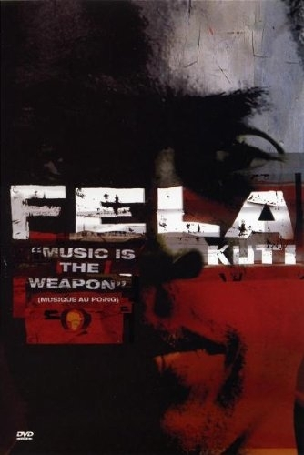 "DVD, music:   ""FELA KUTI, Music Is The Weapon - Musique Au Poing""   Documentaire"
