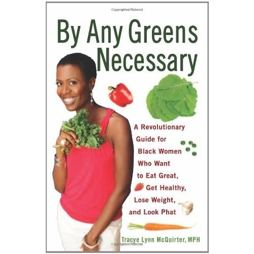 "BOOK, Healh Recipes: ""BY ANY GREENS NECESSARY: A Revolutionary Guide for Black Women..."""