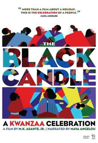 """THE BLACK CANDLE, A Kwanzaa Celebration"", A Film by M.K. ASANTE, Jr. Narrated by MAYA Angelou"