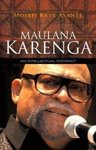 """MAULANA KARENGA, An Intellectual Portrait"" by MOLEFI KETE ASANTE (Biographical Essay)"