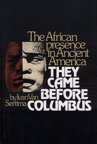 BOOK, History: THEY CAME BEFORE COLUMBUS The African Presence in Ancient America by Ivan Van Sertima