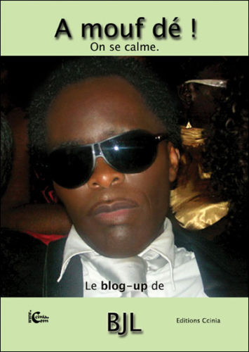 """A MOUF DÉ ! ON SE CALME, Le Blog-Up de BJL"" par Jacky Cachemire"