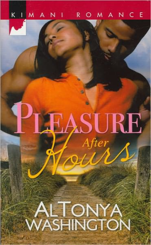 "BOOK, Novel:   ""PLEASURE AFTER HOURS""   by AlTonya Washington"