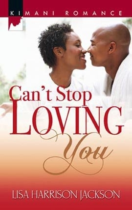 "BOOK, Novel: ""CAN'T STOP LOVING YOU"" by Lisa Harrison Jackson"