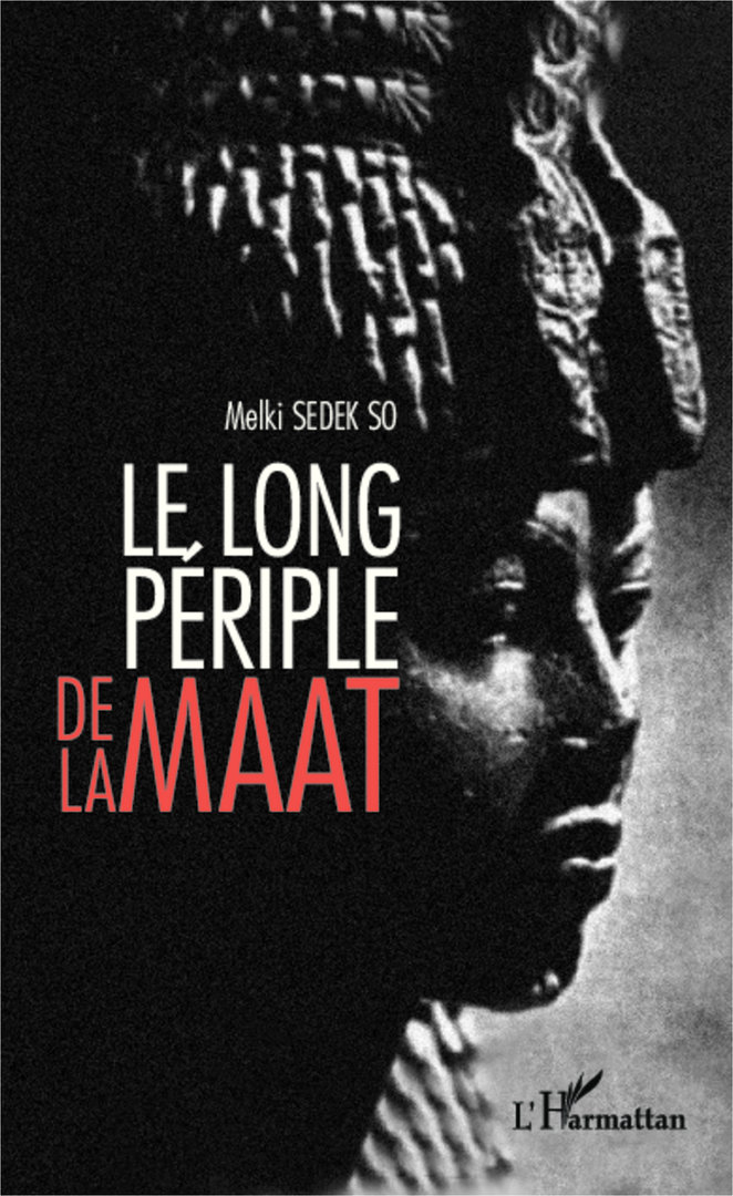 "Livre: ""LE LONG PÉRIPLE DE LA MAÂT"" par Melki Sedek SO"