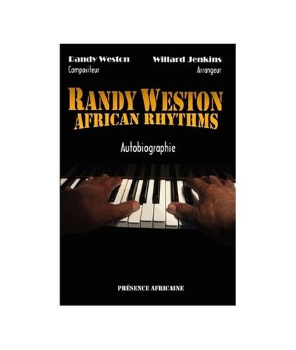 "Livre : ""RANDY WESTON : AFRICAN RHYTHMS, Autobiographie"" de Randy Weston avec Willard Jenkis"