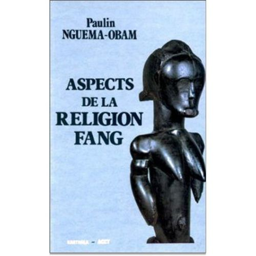 "LIVRE, Culture: ""ASPECTS DE LA RELIGION FANG"" par NGUEMA-OBAM"