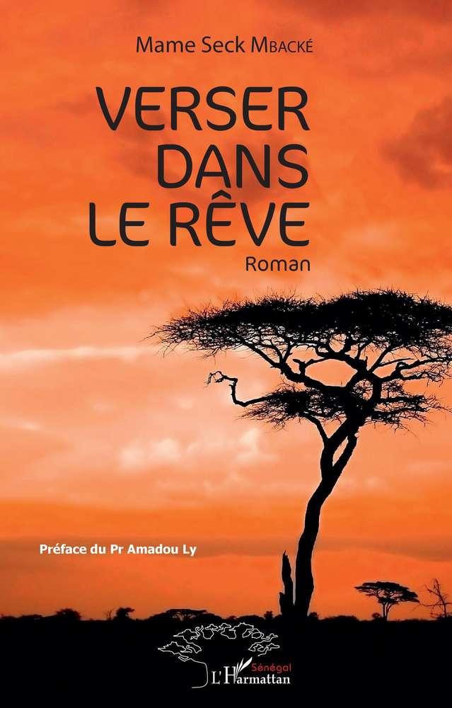 Livre Roman Verser Dans Le Reve Par Mame Seck Mbacke Preface De Amadou Ly