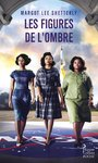 "LIVRE, Roman: ""LES FIGURES DE L'OMBRE"" par Margot Lee Shetterly"