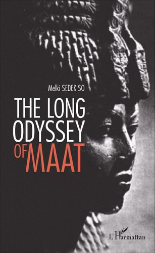 """THE LONG ODYSSEY OF MAAT"" par Melki Sedek SO"