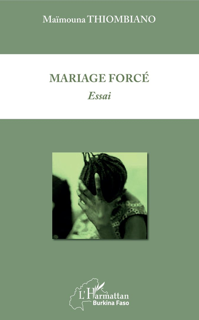 """MARIAGE FORCÉ"" par Maimouna THIOMBIANO"
