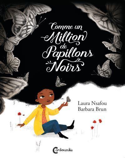 """COMME UN MILLION DE PAPILLONS NOIRS"" par Laura NSAFOU, illustration de Barbara Brun"