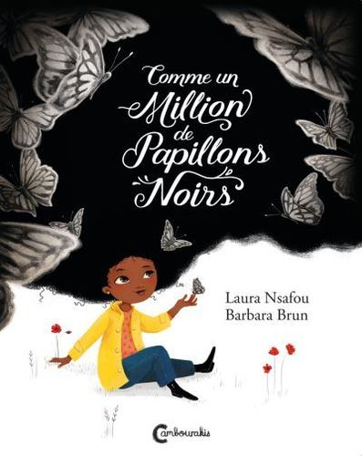 "LIVRE, Jeunesse: ""COMME UN MILLION DE PAPILLONS NOIRS"" par Laura NSAFOU (Illustration de Barbara Bru"