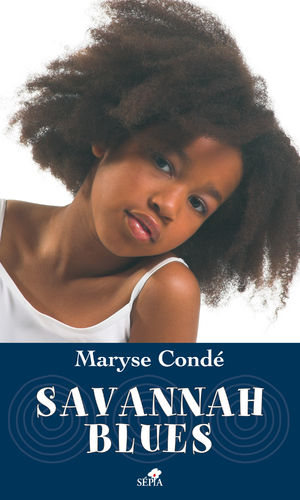 """SAVANNAH BLUES"" par Maryse CONDÉ (Format Poche)"