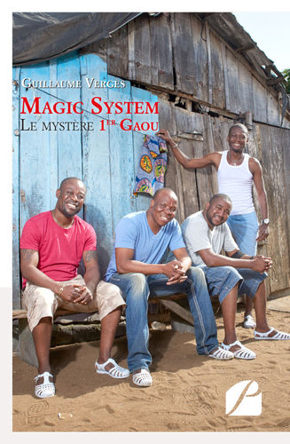 """MAGIC SYSTEM, Le Mystère 1er Gaou"" par Guillaume Vergès"