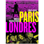 """PARIS-LONDRES, MUSIC MIGRATIONS 1962-1989"" - (Beau Livre)"