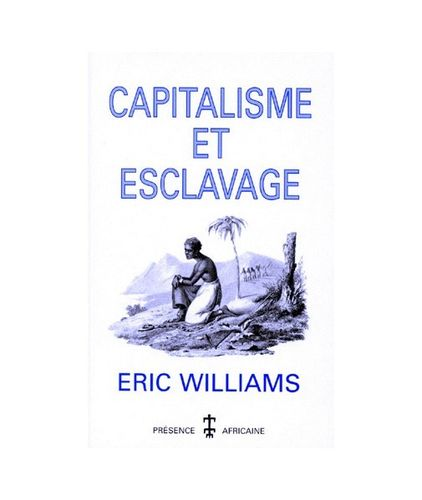 """CAPITALISME ET ESCLAVAGE"" par Eric Williams - (Livre)"