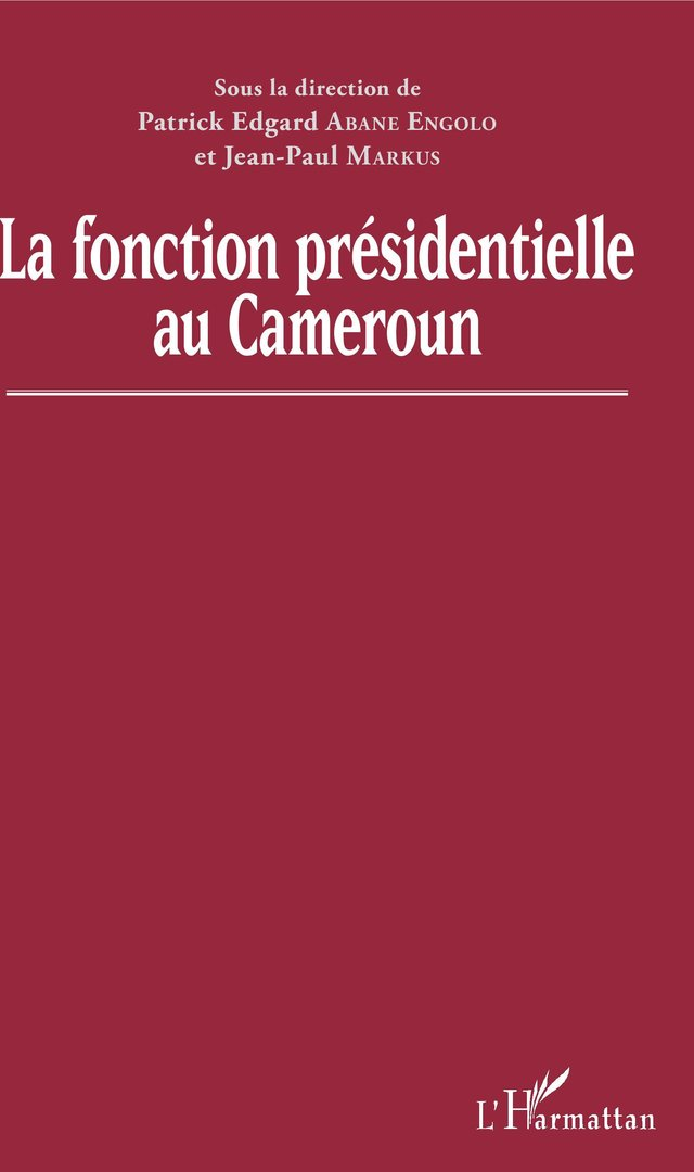 a free can com books politics la fonction presidentielle au cameroun directed by patrick e abane engolo and jean paul markus a free can com