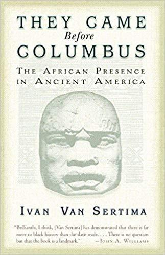 """THEY CAME BEFORE COLUMBUS The African Presence in Ancient America"" by Ivan Van Sertima - (Book)"
