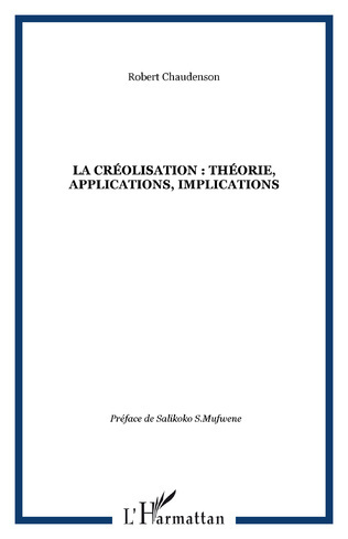 """LA CRÉOLISATION : THÉORIE, APPLICATIONS, IMPLICATIONS"" par Robert Chaudenson"