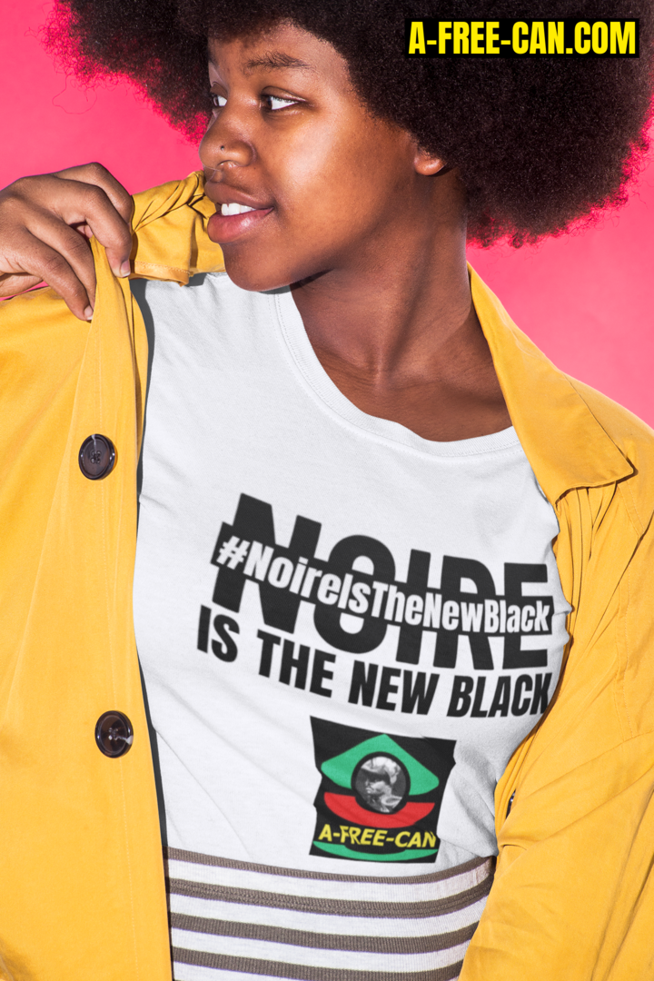 """NOIRE IS THE NEW BLACK #NoireIsTheNewBlack"" by A-FREE-CAN.COM - (T-SHIRT pour Femmes)"