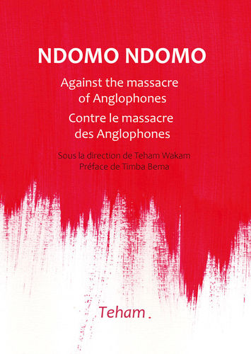 Ndomo Ndomo CONTRE LE MASSACRE DES ANGLOPHONES Against The Massacre of Anglophones