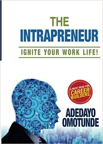 """THE INTRAPRENEUR, Ignite Your Work Life"" de ADEDAYO OMOTUNDE - (Livre, empowerment)"