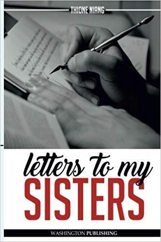 """LETTERS TO MY SISTERS, Because We All Have a Dream..."" par Thione NIANG - (Livre)"