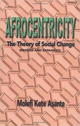 """AFROCENTRICITY, The Theory of Social Change"" by MOKEFI KETE ASANTE - (Book)"