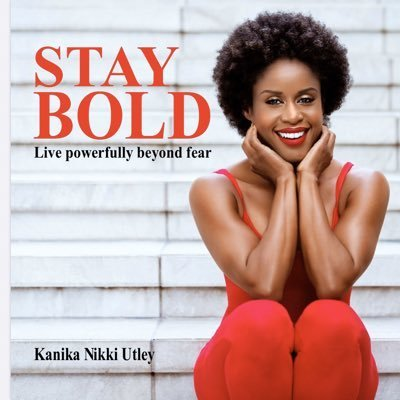 """STAY BOLD, Live Powerfully Beyond Fear"" by KANIKA Nikki Utley - (Livre, Bien-Être)"