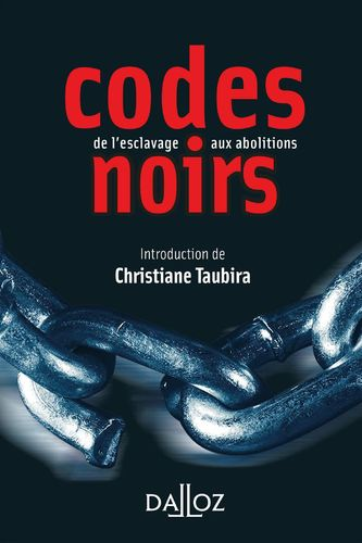 """CODES NOIRS, De l'Esclavage aux Abolitions"" - Introduction de Christiane Taubira"