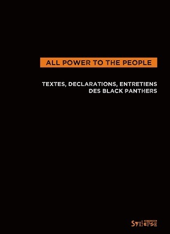 """ALL POWER TO THE PEOPLE. Textes, Déclarations et Entretiens des Black Panthers"" - (Livre)"