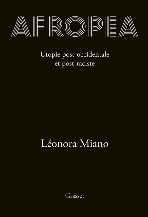 """AFROPEA, Utopie Post-Occidentale et Post-Raciste"" par MIANO"