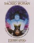 """SACRED WOMAN: A Guide to Healing the Feminine Body, Mind and Spirit"" par Queen AFUA - (Livre)"