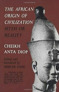 """THE AFRICAN ORIGIN OF CIVILIZATION: Myth or Reality"" by Cheikh ANTA DIOP - (Book)"